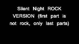 Silent Night ROCK (except first part) by Matt