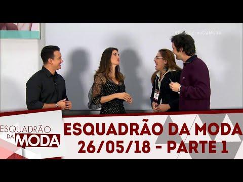 Esquadrão Da Moda - Parte 1 | Esquadrão Da Moda (26/05/18)