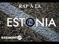Rap à la Estonia III - Bassment FM