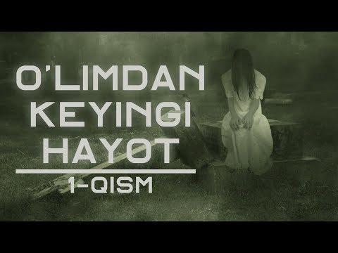 O'limdan Keyingi Hayot 1-qism | O'limdan Keyingi Hayot 1-қисм