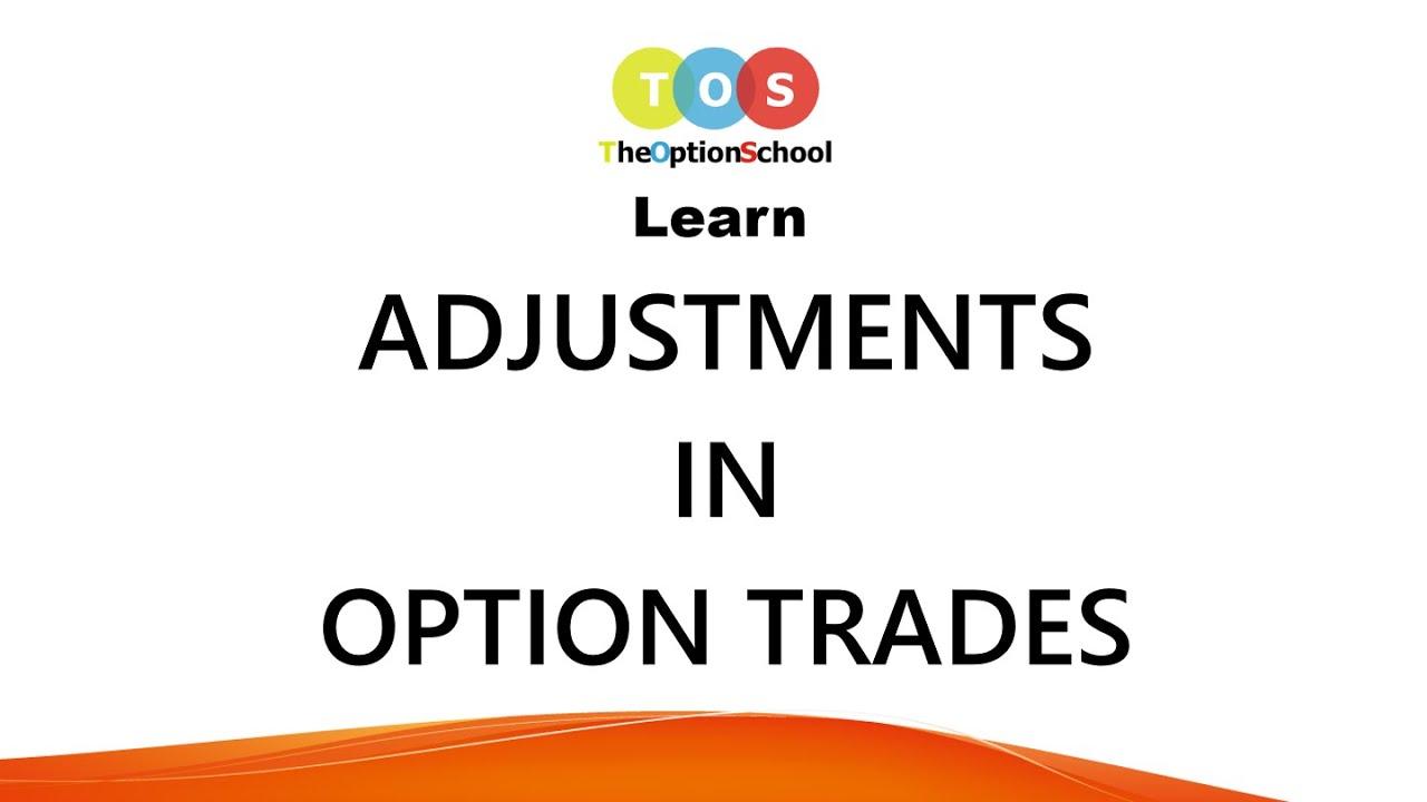 Option Adjustment Strategies, Adjusting Option Trades