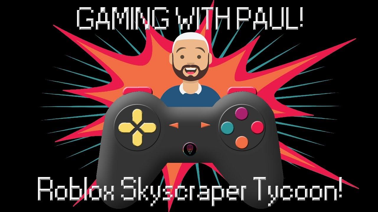 Paul Plays Skyscraper Tycoon