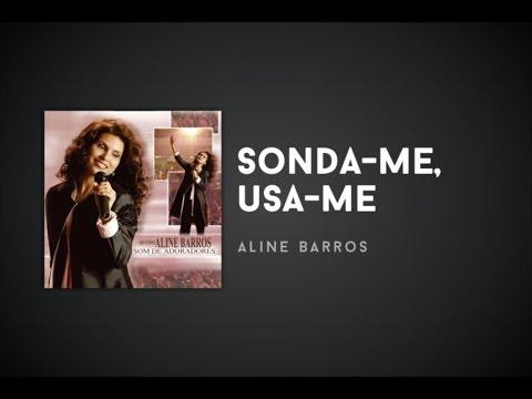 Aline Barros - Sonda-me, Usa-me