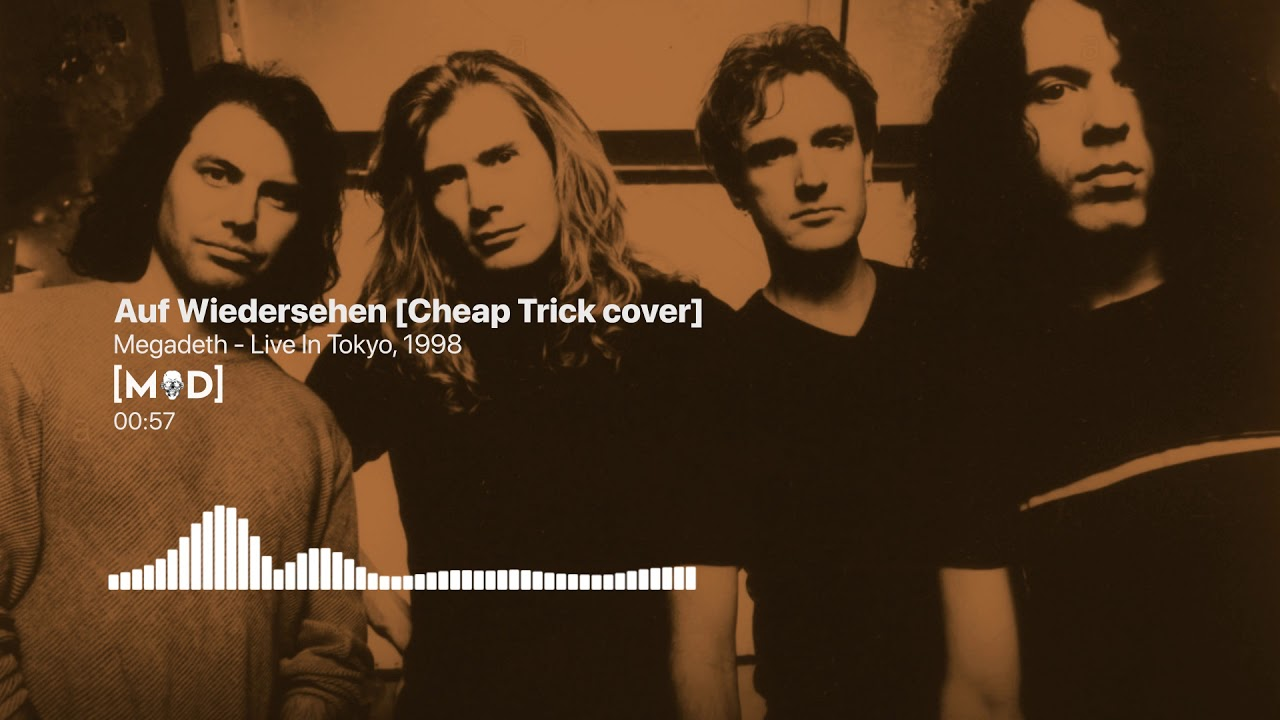 Megadeth - Auf Wiedersehen (Cheap Trick cover) [Live In Tokyo, 1998]