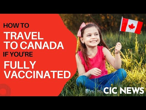 What Vaccinated Travellers To Canada Need To Know