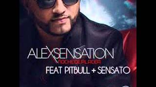 "alex sensation ft pitbull_ noche de placer 2012 ""gustavo lima_chechere español"""
