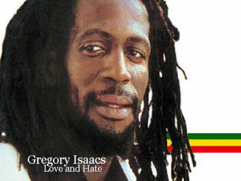 Gregory Isaacs - Love and Hate