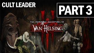 The Incredible Adventures of Van Helsing 3 Walkthrough Part 3 Let