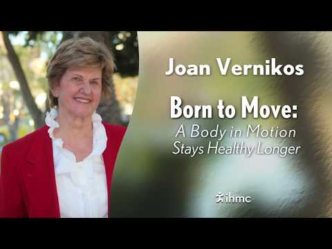 Joan Vernikos - Born to Move: A Body in Motion Stays Healthy Longer