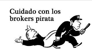 Cuidado con los brokers pirata