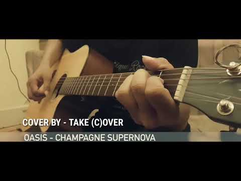 Oasis - Champagne Supernova - Cover by Take (C)over