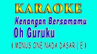 Karaoke Kenangan Bersamamu  NADA ( E )