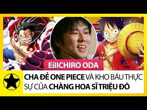 """Eiichiro Oda – """"Cha Đẻ One Piece"""" Và Kho Báu Thực Sự Của Chàng Họa Sĩ Triệu Đô"""