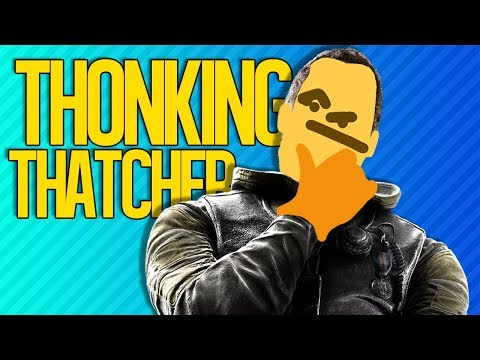 THONKING THATCHER | Rainbow Six Siege