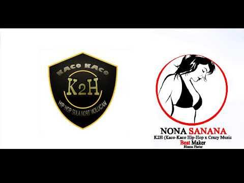 NONA SANANA- Kaco-Kaco Hip-Hop [K2H] Ft Crazy Musi Mp3