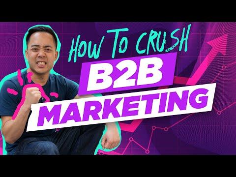 4 Simple Ways To Crush B2B Marketing