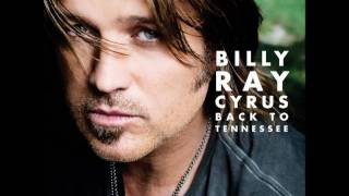 Billy Ray Cyrus Back To Tennessee (HQ)