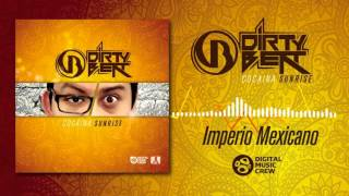 Dirty Beat -  Imperio Mexicano