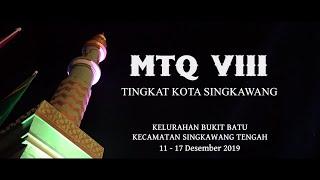 Megah!!! Pembukaan MTQ ke VIII Tingkat Kota Singkawang 2019 di Kelurahan Bukit Batu
