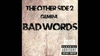 Gemini - The Other Side 2: Bad Words (Audio Only)