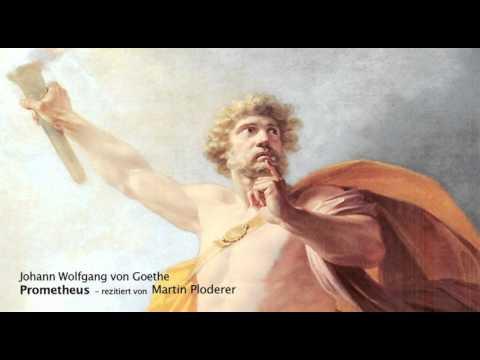 Johann Wolfgang von Goethe: Prometheus - rezitiert von Martin Ploderer