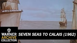 Seven Seas to Calais (Original Theatrical Trailer)