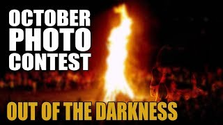October Photo Contest & Giveaway - Out Of The Darkness