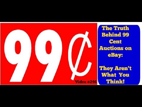 The Truth Behind Some 99 Cent Auctions on eBay