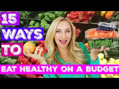 15 Healthy Grocery Shopping Tips on a Budget! (Save Money - Eat Healthy for Cheap!)