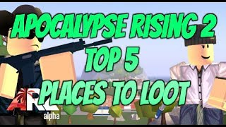 Roblox Apocalypse Rising 2 Top 5 Places To Loot!