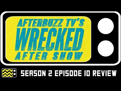 Wrecked Season 2 Episode 10 Review & AfterShow | AfterBuzz TV