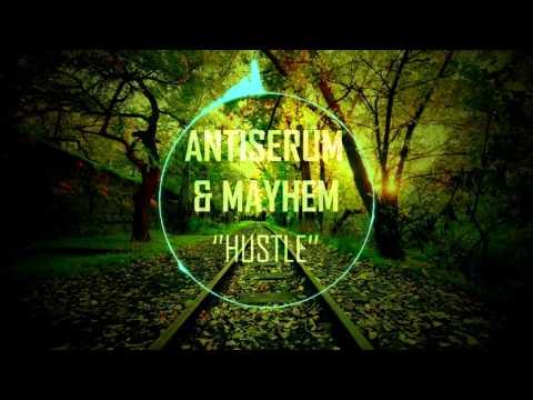 Antiserum & Mayhem ''Hustle'' (Bass Boosted)
