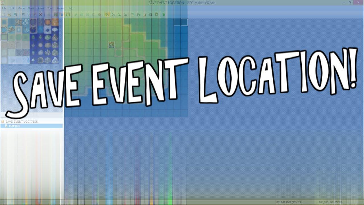 RPG Maker VX Ace Tutorials - (SE03 E6) - Save Event Locations