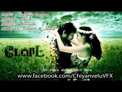 Kanave Kanave - DAVID Tamil Movie songs - ORIGINAL MP3 SONGS - CHIYAAN VIKRAM - JEEVA