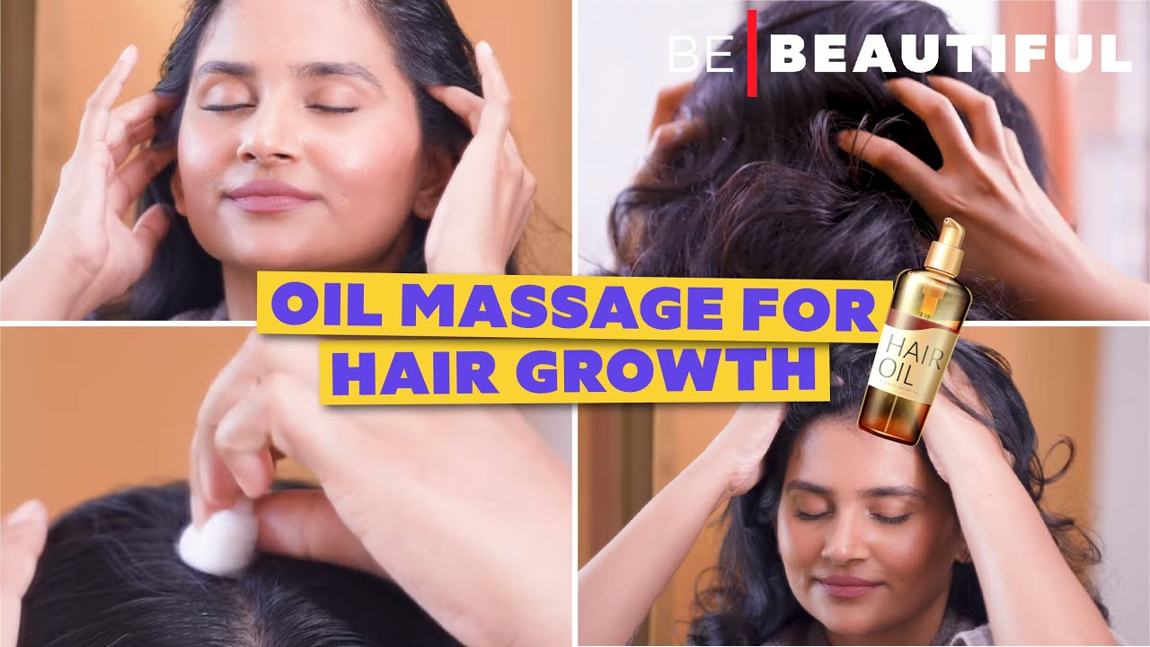 How To Massage Your Scalp & Hair To Reduce Hair Fall And Increase Hair Growth | Be Beautiful