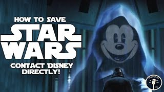 If You Want to Save Star Wars, Contact Disney. Here's How...