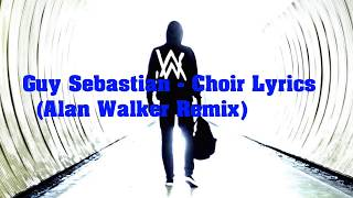 Download Guy Sebastian - Choir Lyrics (Alan Walker Remix)