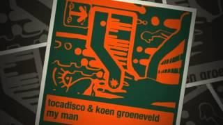 Tocadisco & Koen Groeneveld - My Man - Koen Groeneveld & Tocadisco Remix