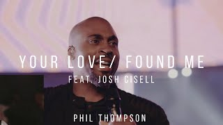 """Phil Thompson """"Your Love/Found Me"""" (feat. Josh Cisell) OFFICIAL live recording"""