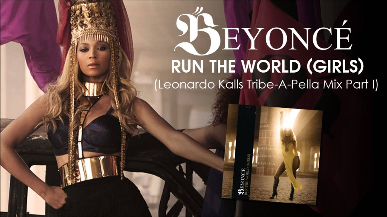 Beyoncé Run The World Girls Leonardo Kalls Tribe A