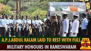 A.P.J.Abdul Kalam Laid To Rest With Full Military Honours In Rameswaram spl video news 30-07-2015 Thanthi TV