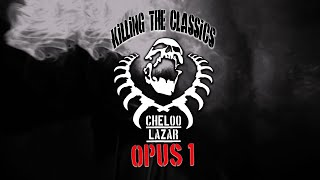 Cheloo & Lazar - Opus 1 (Killing The Classics) - Videoclip Oficial