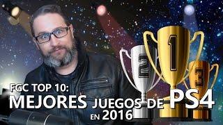 FGC TOP 10: Los mejores juegos para PS4 en 2016