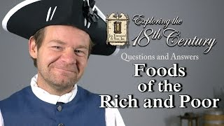 Foods of the rich and poor exploring the 18th century episode 12