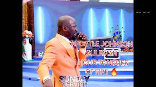 APOSTLE JOHNSON SULEMAN 1 HOUR TONGUES OF FIRE