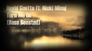 David Guetta ft. Nicki Minaj - Turn me On (Bass Boosted)