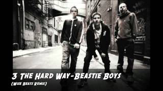 Beastie Boys-3 The Hard Way (Wise Beats AKA Sparky Remix)
