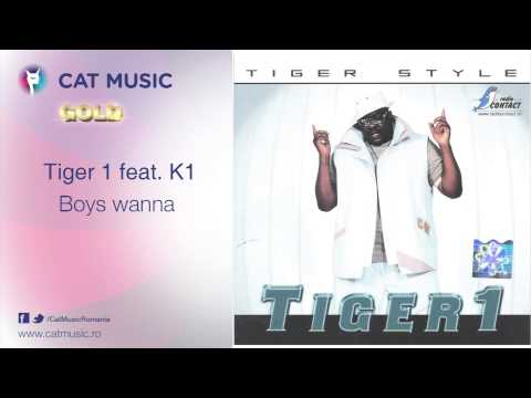 Tiger 1 feat. K1 - Boys wanna