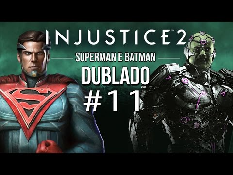 INJUSTICE 2 - Dublado #11 — SUPERMAN E BATMAN —