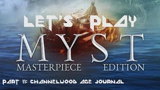 Let's Play Myst - Part 11: Channelwood Age journal